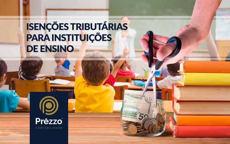 Isenções Tributárias para Instituições de Ensino