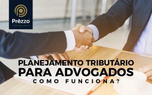 Planejamento Tributário para Advogados